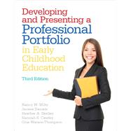 Developing and Presenting a Professional Portfolio in Early Childhood Education by Wiltz, Nancy W.; Daniels, Janese S; Skelley, Heather A.; Cawley, Hannah S.; Watson-Thompson, Ocie, 9780132930383