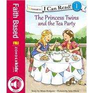 The Princess Twins and the Tea Party by Hodgson, Mona; Olson, Julie, 9780310750383