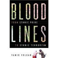 Bloodlines by Volkan, Vamik D., 9780813390383