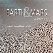 Earth and Mars: A Reflection by Strom, Stephen E.; Smith, Bradford A., 9780816500383