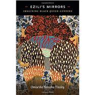 Ezili's Mirrors by Tinsley, Omise'eke Natasha, 9780822370383