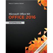 Shelly Cashman Series Microsoft Office 365 & Office 2016 Intermediate by Freund, Steven M.; Last, Mary Z.; Pratt, Philip J.; Sebok, Susan L.; Vermaat, Misty E., 9781305870383