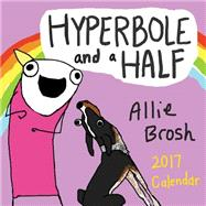 Hyperbole and a Half 2017 Wall Calendar by Brosh, Allie, 9781419720383