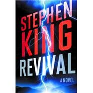 Revival A Novel by King, Stephen, 9781476770383