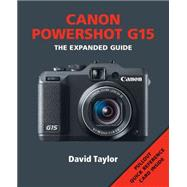 Canon Powershot G15: The Expanded Guide by Taylor, David, 9781781450383