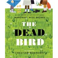 The Dead Bird by Brown, Margaret Wise; Robinson, Christian, 9780062560384