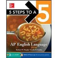 5 Steps to a 5 AP English Language 2016 by Murphy, Barbara L.; Rankin, Estelle M., 9780071850384