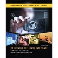 Designing the User Interface Strategies for Effective Human-Computer Interaction by Shneiderman, Ben; Plaisant, Catherine; Cohen, Maxine; Jacobs, Steven; Elmqvist, Niklas; Diakopoulos, Nicholas, 9780134380384