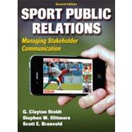 Sport Public Relations: Managing Stakeholder Communication by Stoldt, G. Clayton; Dittmore, Stephen W., Ph.D.; Branvold, Scott E., 9780736090384