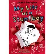 My Life As a Stuntboy by Tashjian, Janet; Tashjian, Jake, 9781250010384