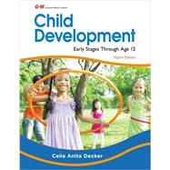 Child Development: Early Stages Through Age 12 by Decker, Celia A., Dr., 9781631260384