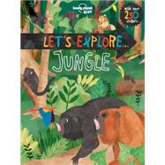 Let's Explore... Jungle by Lonely Planet Publications, 9781760340384