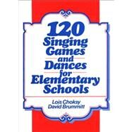 120 Singing Games and Dances for Elementary Schools by Choksy, L.; Brummitt, D., 9780136350385