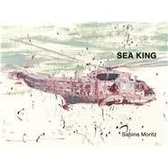 Sea King by Moritz, Sabine; Hage, Joe, 9780993010385