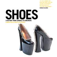 Shoes A History from Sandals to Sneakers by Riello, Giorgio; McNeil, Peter, 9780857850386