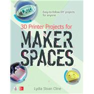 3D Printer Projects for Makerspaces by Cline, Lydia, 9781259860386