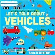 Let's Talk About Vehicles by Teckentrup, Britta; Randall, Ronne, 9781906250386