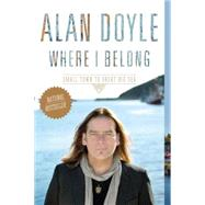 Where I Belong by Doyle, Alan, 9780385680387