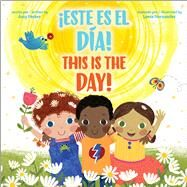 This is THE Day! / ¡Este es EL día! by Parker, Amy, 9781338050387