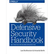 Defensive Security Handbook by Brotherston, Lee; Berlin, Amanda, 9781491960387