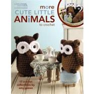 More Cute Little Animals to Crochet by Long, Lois J.; Green, Sarah J.; Johnson, Susan McManus, 9781609000387