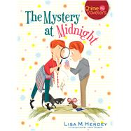 The Mystery at Midnight by Hendey, Lisa M.; Bower, Jenn, 9781632530387
