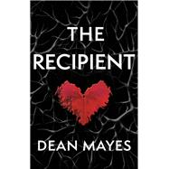 The Recipient by Mayes, Dean, 9781771680387