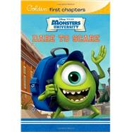 Dare to Scare (Disney/Pixar Monsters University) by GLASS, CALLIOPEGILSON, DAVID, 9780736430388