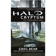 Halo: Cryptum Book One of the Forerunner Saga by Bear, Greg, 9780765380388