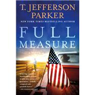 Full Measure A Novel by Parker, T. Jefferson, 9781250070388
