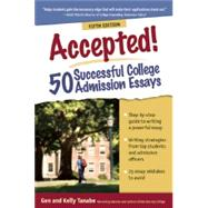 Accepted! 50 Successful College Admission Essays by Tanabe, Gen; Tanabe, Kelly, 9781617600388
