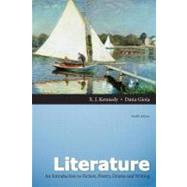 Literature A Introduction to Fiction, Poetry, Drama, and Writing by Kennedy, X. J.; Gioia, Dana, 9780205230389