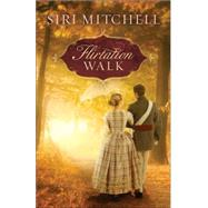 Flirtation Walk by Mitchell, Siri, 9780764210389