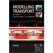 Modelling Transport by Ortúzar, Juan de Dios; Willumsen, Luis G., 9780470760390