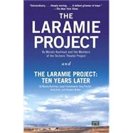 The Laramie Project and The Laramie Project: Ten Years Later by KAUFMAN, MOISESTECTONIC THEATER PROJECT, 9780804170390