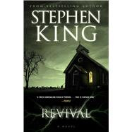 Revival A Novel by King, Stephen, 9781476770390