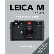 Leica M: The Expanded Guide by Taylor, David, 9781781450390