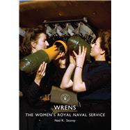 Wrens The Women's Royal Naval Service by Storey, Neil R., 9781784420390
