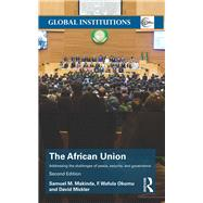 The African Union: Addressing the Challenges of Peace, Security, and Governance by Samuel M. Makinda; Department, 9781138790391