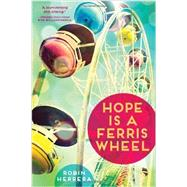 Hope Is a Ferris Wheel by Herrera, Robin, 9781419710391