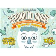 Uncle John's Scrambled Brains: 36 Tear-off Placemats For Kids Only! Puzzles, Mazes, Brainteasers, Weird Facts, Jokes, and More! by Unknown, 9781626860391