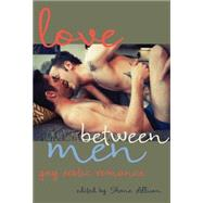 Love Between Men Seductive Stories of Afternoon Pleasure by Allison, Shane, 9781627780391