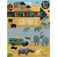 Let's Explore... Safari by Lonely Planet Publications, 9781760340391