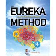 The Eureka Method: How to Think Like an Inventor by Hershey, John, 9780071770392