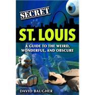 Secret St. Louis by Baugher, David, 9781681060392