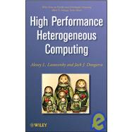 High Performance Heterogeneous Computing by Dongarra, Jack; Lastovetsky, Alexey L., 9780470040393