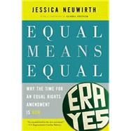 Equal Means Equal by Neuwirth, Jessica; Steinem, Gloria, 9781620970393