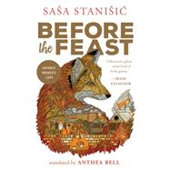 Before the Feast by Stanisic, Sasa; Bell, Anthea, 9781941040393