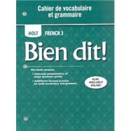 Holt Bien Dit! : Cahier de Vocabulaire et Grammaire Level 3 by Unknown, 9780030920394