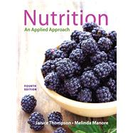 Nutrition An Applied Approach by Thompson, Janice J.; Manore, Melinda, 9780321910394